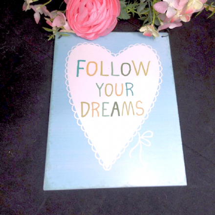 Now £2 Follow your dreams Lovely Sayings Tin Plaque